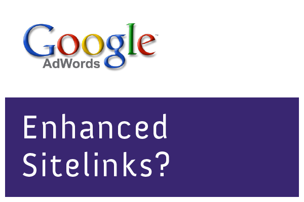 Google AdWords: Was sind Enhanced Sitelinks?