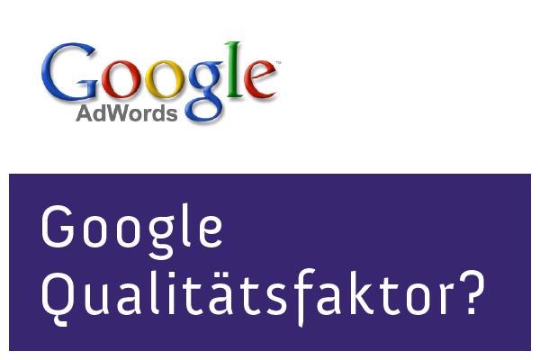 Was ist der Google AdWords Qualitätsfaktor? 6 Tipps zur Optimierung!